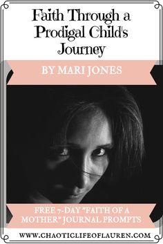How do you have faith with a prodigal child? Mari Jones shares her heart with us. #prodigal #Christian #faith #mother #motherhood
