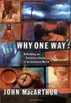Why One Way? by John MacArthur http://www.amazon.com/dp/0849955580/ref=cm_sw_r_pi_dp_O7dbvb1ETQN8V
