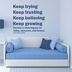 This inspirational wall decal quote by Elder Jeffrey R. Holland, one of the Twelve Apostles of the Church of Jesus Christ of Latter-Day Saints sends the message to never give up in doing what is right, because the people in heaven are happy with your efforts and are egging you on forever.