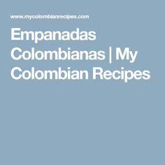 Empanadas Colombianas   My Colombian Recipes