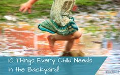 10 Things Every Child's Backyard Should Have