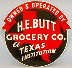 Die-cut sign for H. E. Butt Grocery Company a Texas Institution. The state of Texas makes up the background for this porcelain sign.