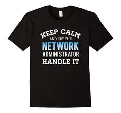 Computer Network Administrator T Shirt Gifts For Men Wome