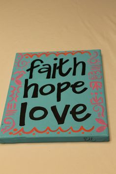 Items similar to Faith Hope Love Canvas on Etsy Crafts To Make, Fun Crafts, Arts And Crafts, Diy Canvas Art, Canvas Crafts, Canvas Ideas, Diy Projects College, Theta Crafts, College Wall Art