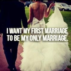 I'm only getting married once.
