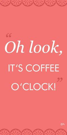Oh look, it's coffee o'clock!