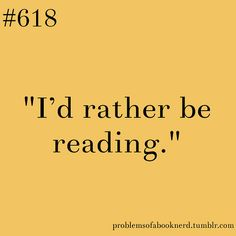 19 Problems Only Book Nerds Understand....all of these, except sub my love for Darcy and P&P for the Potter references