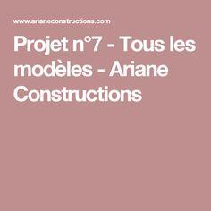Projet n°7 - Tous les modèles - Ariane Constructions