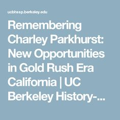 Remembering Charley Parkhurst: New Opportunities in Gold Rush Era California   UC Berkeley History-Social Science Project