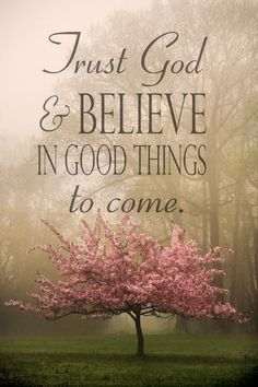 Trust #God and Believe in Good things .. accept ♥ http://www.roanokemyhomesweethome.com