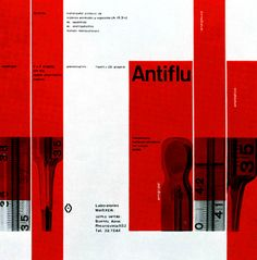 Not much into Swiss minimal design, but I admit I like this.   Antiflu by René Martinelli, 1957.