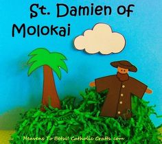 Father Damien (1840-1889) was a Belgian-born priest who spent his life caring for the lepers of Molokai, Hawaii. He was canonized by Pope Benedict in 2012. Celebrate this wonderful saint by making a diorama! He is made from an ice-cream spoon. His robe is glued on. The base of the diorama is a foam meat tray. HEAVENS TO BETSY! CATHOLIC CRAFTS. COM Catholic Saints For Kids, Catholic Schools Week, Catholic Crafts, All Saints Day, New Saints, Saint Damien, Easy Crafts, Crafts For Kids, Heavens To Betsy