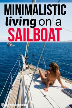Living on a sailboat forces you into minimalism. When you get rid of stuff, it's hard to justify buying more. Living and cruising on a sailboat is the ultimate minimalistic life. #minimalism #sailing #sailboat #boatlife #boating