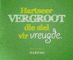 """Hartseer vergroot die siel vir vreugde."" #quotes #words #inspiration #love #soul Best Inspirational Quotes, Afrikaans, Color Splash, Language, God, Writing, Canvas, My Love, Dios"