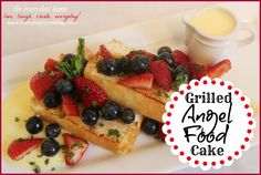 Tasty Tuesday #5 (Grilled Angel Food Cake) - The Everyday Home