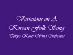 WE'RE PLAYING THIS ARRANGEMENT IN MY HIGHSCHOOL BAND!!! Variations on A Korean Folk Song .Tokyo Kosei Wind Orchestra.