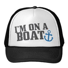 Im on a Boat Hat
