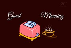 Toasting For Your Good Health #goodmorning #greetingcards