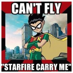 Robin doesn't need to fly, none of the Robin's ever have...but if you watch Teen Titan's you'll soon learn they don't die...from anything...they're crazy resilient! but I love them!!!
