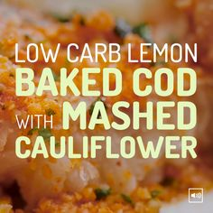 Low Carb Lemon Baked Cod With Mashed Cauliflower For Your Weight Loss Diet - Fish recipes Cod Fish Recipes, Baked Cod Recipes, Diet Recipes, Recipe For Cod Fish, Weight Loss Meals, Healthy Recipe Videos, Healthy Recipes For Weight Loss, Healthy Cod Recipes, Healthy Food
