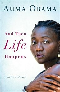 'And Then Life Happens: A Sister's Memoir' by Auma Obama #June2012 #NonFiction #Memoirs #BarackObama