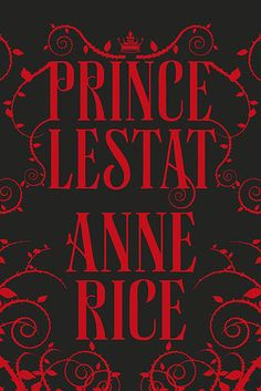::::::YAWN::::::   BEEN THERE DONE THAT.  NO THANKS.   HORROR: Prince Lestat by Anne Rice | The Best Books Of 2014, According To Goodreads Users