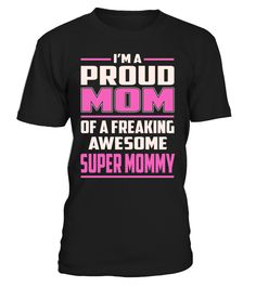 Super Mommy Proud MOM Job Title T-Shirt #SuperMommy