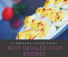 12 Best Deviled Eggs Recipes - An Awesome Easter Treat