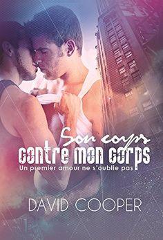 Son corps contre mon corps (Nouvelle gay, romance érotique gay) eBook: David Cooper, Arnaud Mangerin: Amazon.fr: Livres