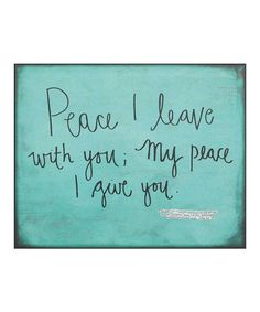 Loving this 'My Peace I Give You' Wall Sign on #zulily! #zulilyfinds