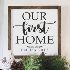 A personal favorite from my Etsy shop https://www.etsy.com/listing/507158029/our-first-home-first-home-home-first