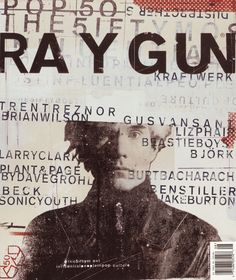 "This is one of the covers for Ray Gun magazine designed by David Carson. It is well known mostly for Carson's use of the ""grunge"" type and design style."