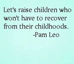 "Raise children who won't have to recover from their childhoods. I think the recovery never ends, full recovery isn't possible if you were ""built"" with the inability to love yourself The Words, Just In Case, Just For You, Let It Be, Inspiring Quotes About Life, Inspirational Quotes, Motivational, Quotes To Live By, Me Quotes"