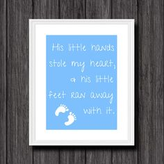 His little hands stole my heart, & his little feet ran away with it! - Printable Quote Nursery Wall Art.  This listing is for the design you see
