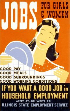 This poster by artist Albert M. Bender for the Illinois WPA Art Project was used to promote domestic employment for women: 'Jobs for girls & women. If you want a good job in household employment apply Vintage Advertisements, Vintage Ads, Vintage Posters, Vintage Type, Vintage Ephemera, Vintage Signs, Works Progress Administration, Wpa Posters, Employment Service