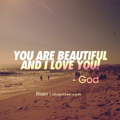 God loves you very much!
