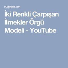 İki Renkli Çarpışan İlmekler Örgü Modeli - YouTube