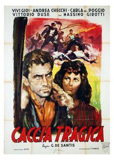 Caccia Tragica, 1947 - regia di Giuseppe De Santis con Andrea Checchi e Carla del Poggio