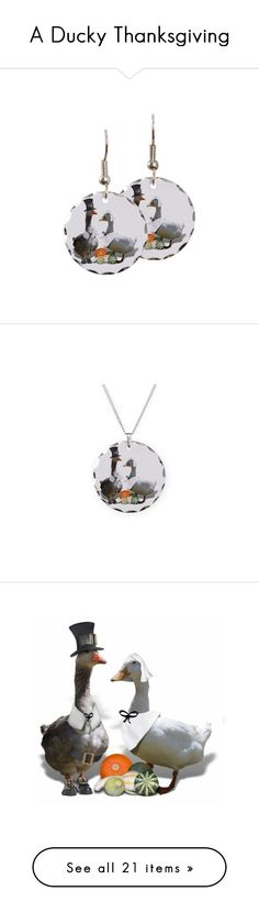 """A Ducky Thanksgiving"" by gravityx9 on Polyvore featuring jewelry, earrings, round earrings, polish jewelry, surgical steel earrings, charm earrings, surgical steel jewelry, necklaces, circle pendant necklace and pendant jewelry Goose / Duck Thanksgiving Pilgrim / Indians by  available at #Zazzle , #Cafepress   , #GreetingCardUniverse    #Gravityx9 Designs #ThanksgivingDuck #ThanksgivingPilgrim #Pilgrims #Thanksgiving"