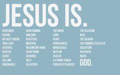 Jezus is. Jesus is.