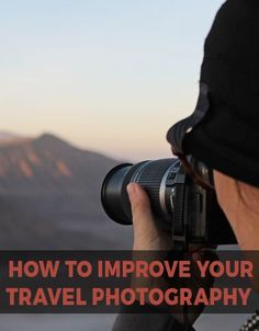 10 tips for improving your travel photography