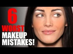 6 Worst Makeup Mistakes! Oh dear I definitely do some of these.