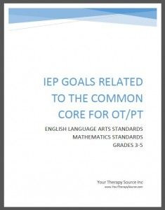 Some free sample pages from IEP Goals Related to the Common Core for OT/PT Goals Grades 3 5