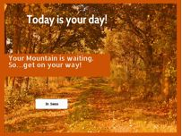 Love this Dr. Seuss quote: Today is your day! Your mountain is waiting. So...get on your way!