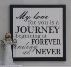 My love for you is a journey beginning at forever and ending at never - Wooden Plaque / Sign - Chocolate Brown Wedding / Anniversary Gift Words Of Wisdom Quotes, Sign Quotes, Wall Quotes, Me Quotes, I Love You, My Love, Photo Quotes, Relationships Love, Wedding Anniversary Gifts