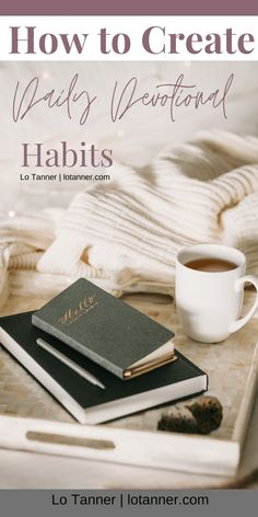 Daily Devotional Habits: How to Create and Protect Them - Lo Tanner Christian Women Blogs, Christian Post, Christian Marriage, Christian Living, Christian Faith, Christian Devotions, Christian Encouragement, Bible Study Tips, Biblical Womanhood