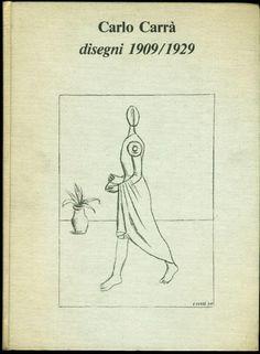 Carlo Carrà. Disegni. Roma,  Galleria Anna D'Ascanio,  1980 - Prima edizione di 1000 esemplari