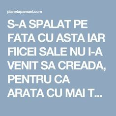 S-A SPALAT PE FATA CU ASTA IAR FIICEI SALE NU I-A VENIT SA CREADA, PENTRU CA ARATA CU MAI TANARA DECAT EA! SPUNE ADIO RIDURILOR, PUNCTELOR NEGRE SI ACNEEI! Beauty Care, Beauty Hacks, Hair Beauty, How To Get Rid, Glowing Skin, Good To Know, Health Tips, Health Fitness, Pandora