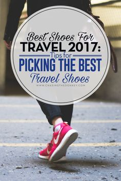 Best Shoes For Travel 2017: Tips for Picking The Best Travel Shoes. This guide is about what shoes for travel are best. Have you been asking yourself, what are the best shoes for travel in Europe? Is there such a thing as cute walking shoes for travel? What are the most comfortable shoes for travel? How much do good shoes for traveling cost? Will good shoes for travel mean I look like a dork?