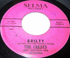 "1962 Doo Wop 45 Rpm The Crests GUILTY / NUMBER ONE WITH ME On Selma 311 One of the most successful integrated doo wop groups, the Crests waxed the classic ballad ""16 Candles"" in 1959. Formed in 1956, they began recording the next year for Joyce, where they inched onto the pop lists with ""Sweetest One."" Moving to the brand-new Coed logo, Johnny Maestro's.."